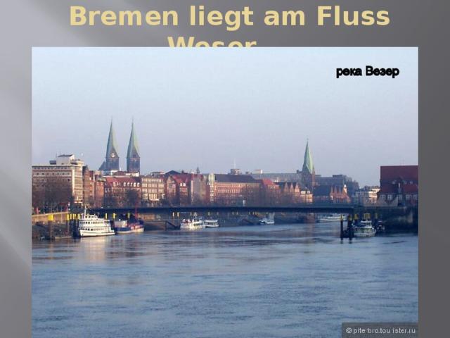 Bremen liegt am Fluss Weser