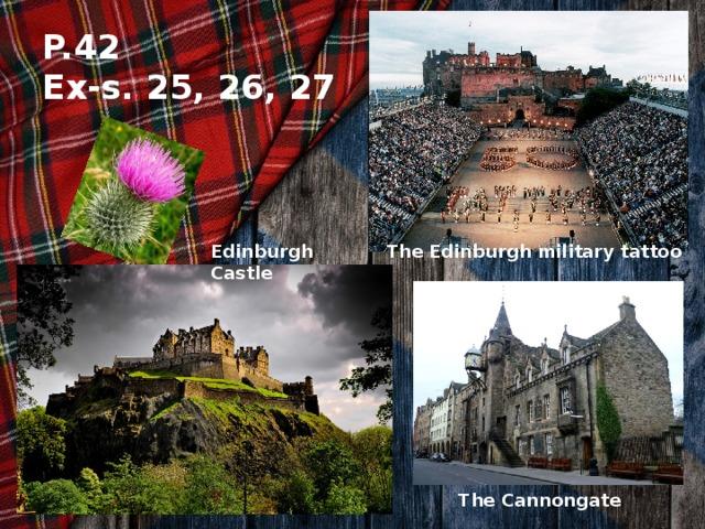 P.42  Ex-s. 25, 26, 27 The Edinburgh military tattoo Edinburgh Castle The Cannongate