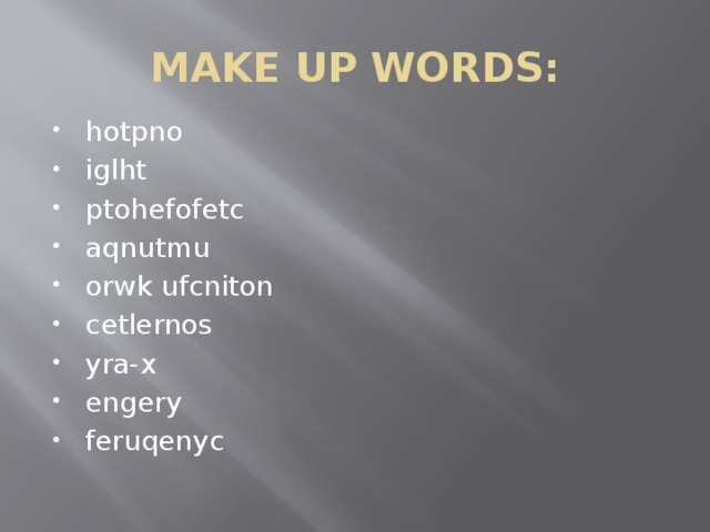 MAKE UP WORDS: