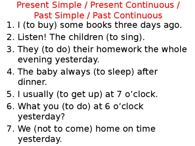 Present  Simple / Present Continuous / Past Simple / Past Continuous