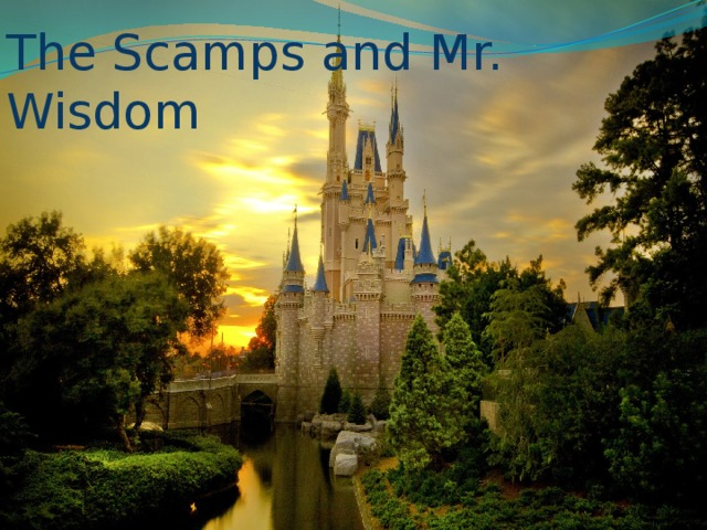 The Scamps and Mr. Wisdom