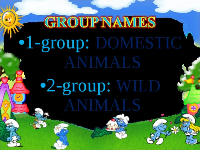 1-group: DOMESTIC ANIMALS  2-group: WILD ANIMALS