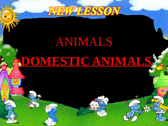 ANIMALS DOMESTIC ANIMALS