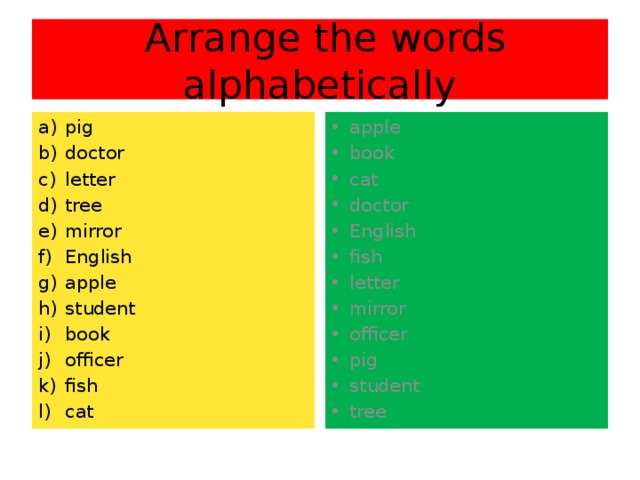 Arrange the words alphabetically