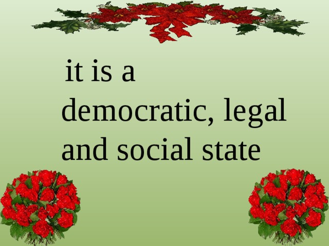it is a democratic, legal and social state