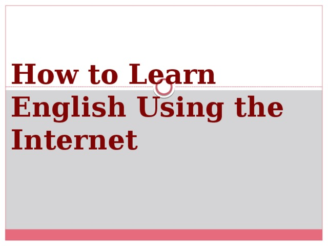How to Learn English Using the Internet