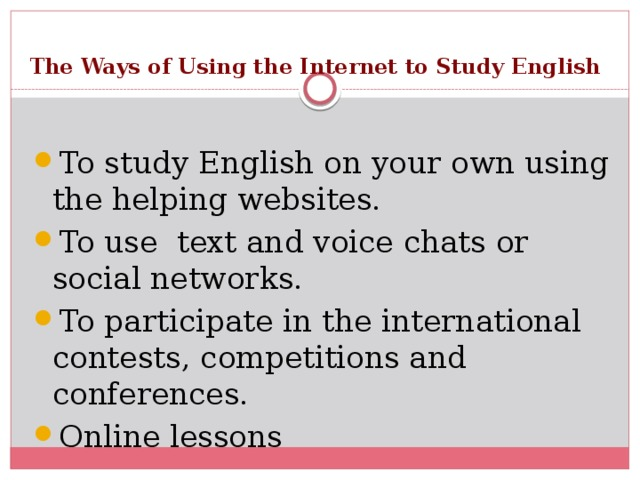 The Ways of Using the Internet to Study English