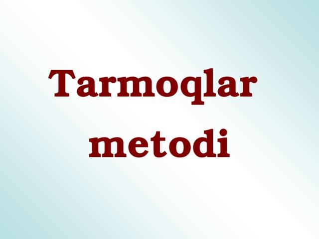 Tarmoqlar metodi