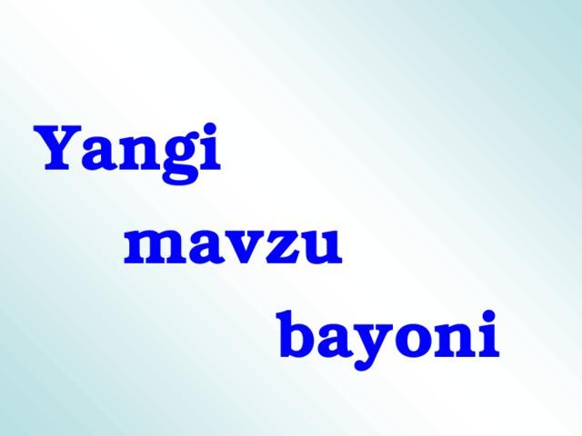 Yangi  mavzu  bayoni