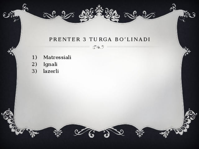 Prenter 3 turga bo'linadi