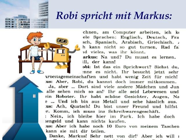 Robi spricht mit Markus:
