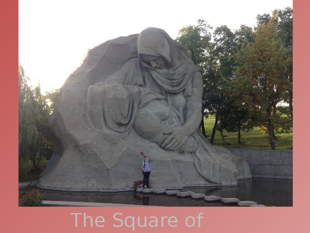 The Square of Sorrow