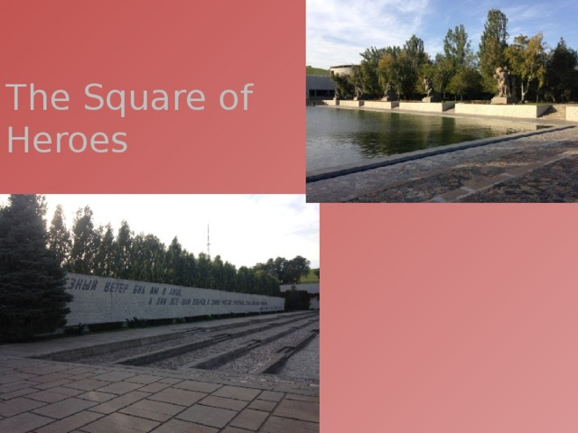 The Square of Heroes