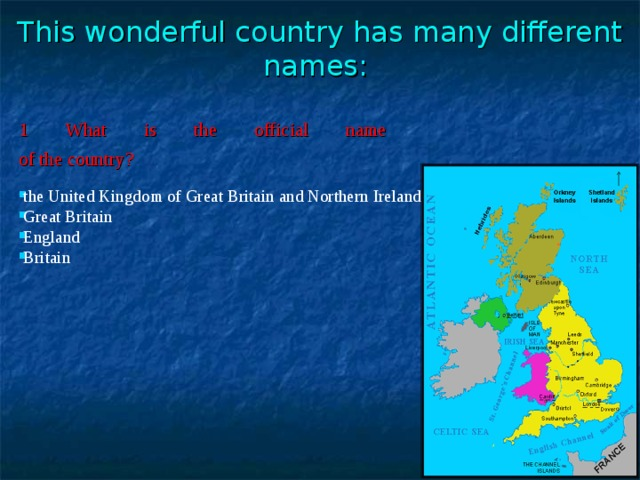 This wonderful country has many different names :    1 What is the official name  of the country?
