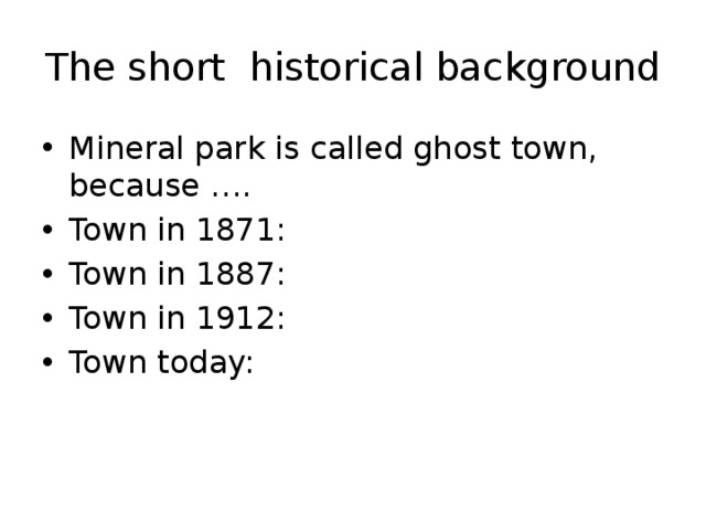 The short historical background