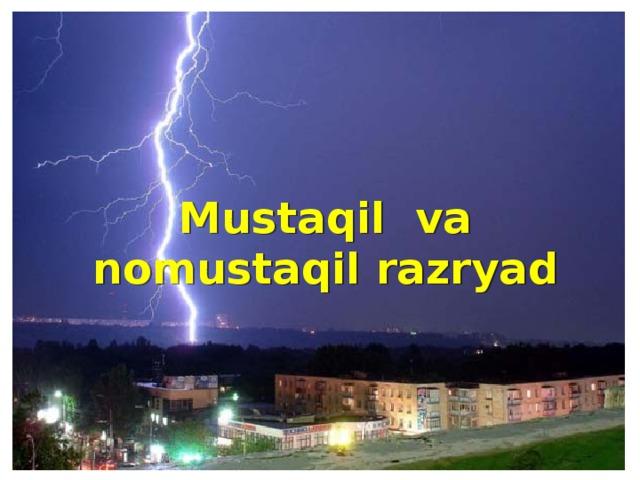 Mustaqil va nomustaqil razryad