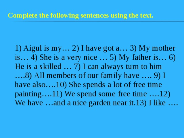 Complete the following sentences using the text.
