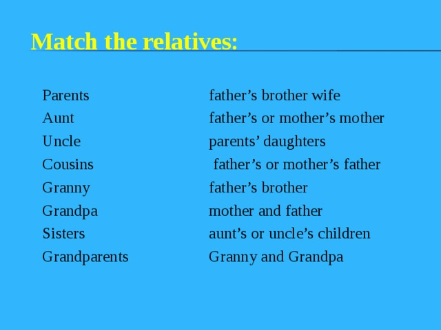Match the relatives: