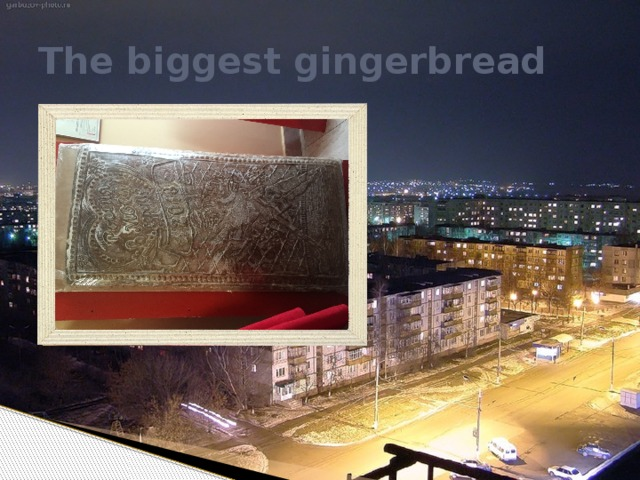 The biggest gingerbread