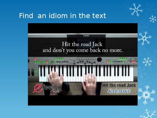 Find an idiom in the text