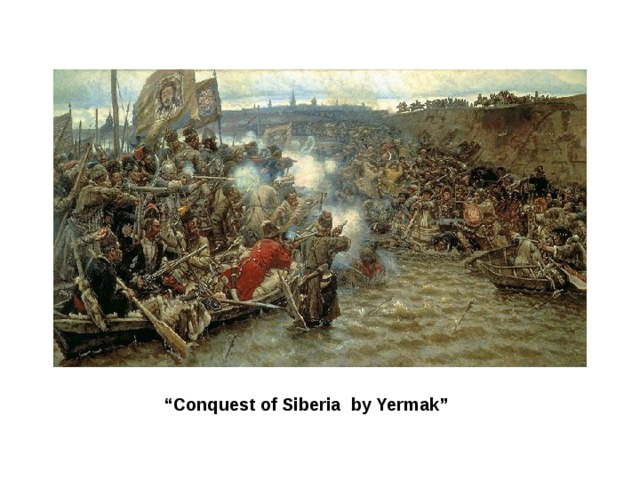 """ Conquest of Siberia by Yermak"""