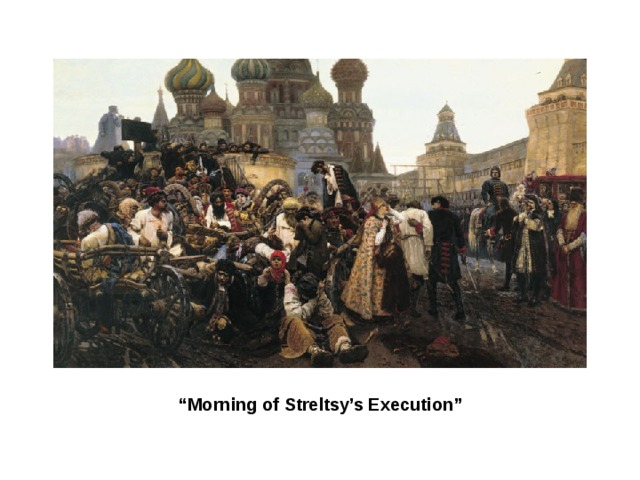 """ Morning of Streltsy's Execution"""