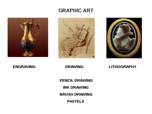 GRAPHIC ART ENGRAVING DRAWING LITHOGRAPHY   PENCIL DRAWING  INK DRAWING  BRUSH DRAWING  PASTELS