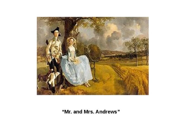 """ Mr. and Mrs. Andrews"""