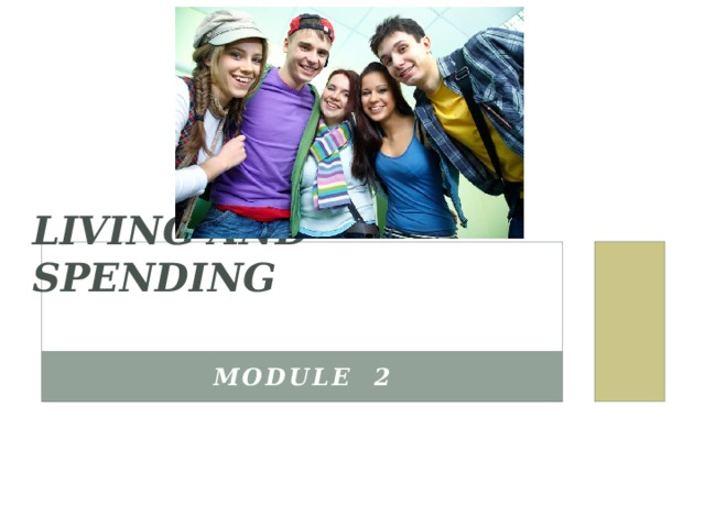 LIVING AND SPENDING MODuLe 2