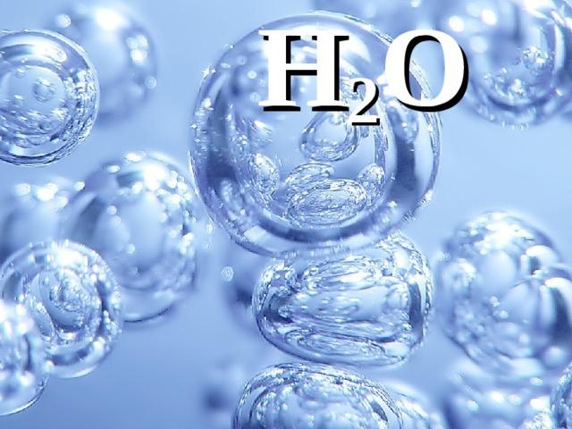 H 2 O