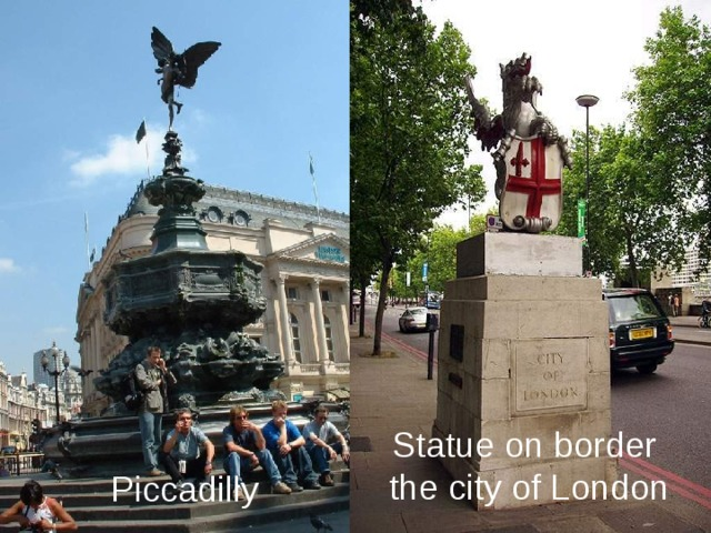 Statue on border the city of London Piccadilly