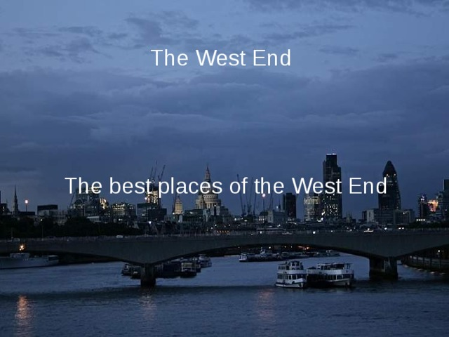 The West End The best places of the West End