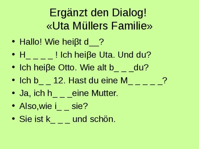 Ergänzt den Dialog!  « Uta Müllers Familie »