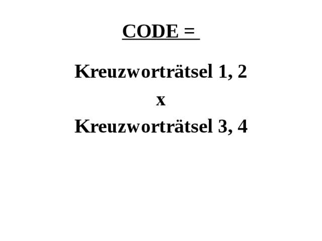 CODE = Kreuzworträtsel 1, 2 x Kreuzworträtsel 3, 4