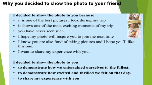 Why you decided to show the photo to your friend
