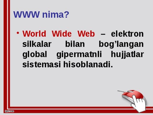 WWW nima?