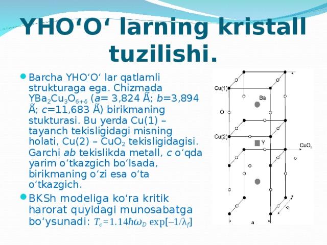YHO'O' larning kristall tuzilishi.