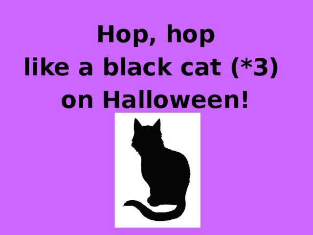 Hop, hop like a black cat (*3) on Halloween!