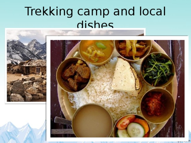 Trekking camp and local dishes