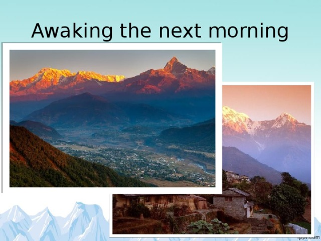 Awaking the next morning