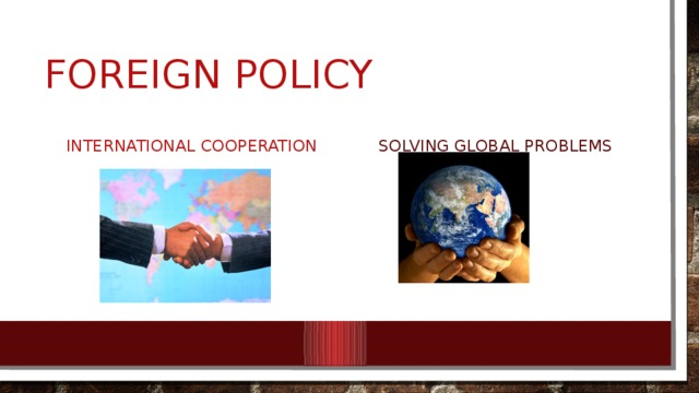 Foreign policy International cooperation solving global problems