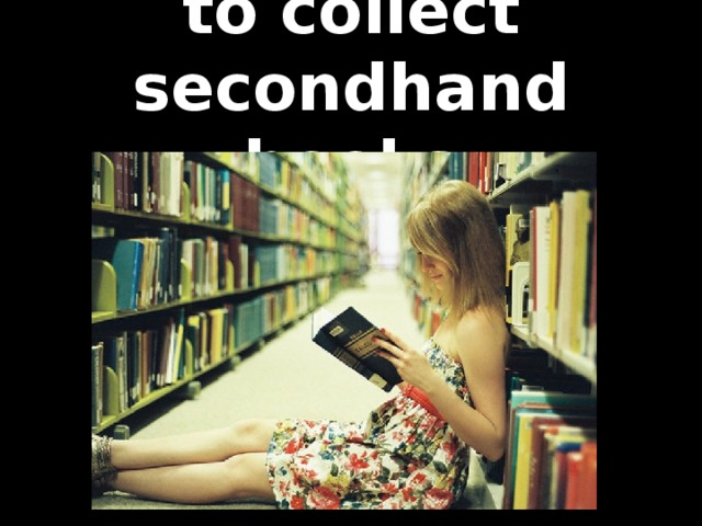 to collect secondhand books