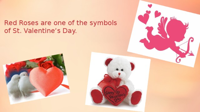 Red Roses are one of the symbols of St. Valentine's Day.