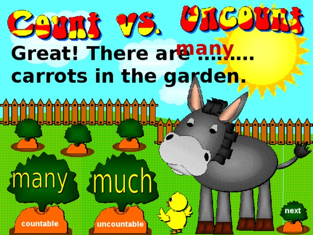many Great! There are ……… carrots in the garden. next countable uncountable