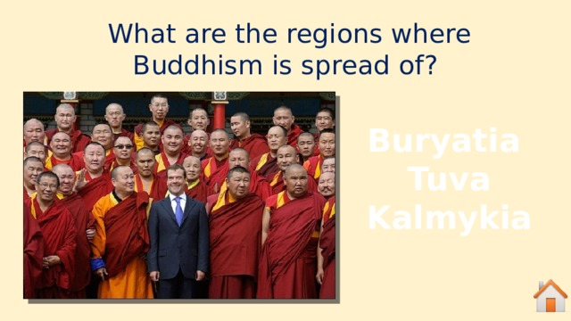 What are the regions where Buddhism is spread of? Buryatia  Tuva  Kalmykia