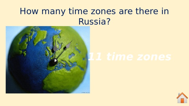 How many time zones are there in Russia? 11 time zones