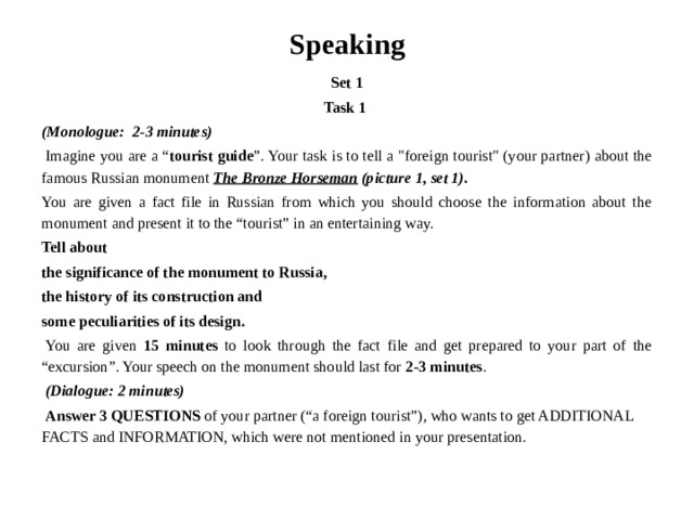 "Speaking Set 1 Task 1  (Monologue: 2-3 minutes)   Imagine you are a "" tourist guide "". Your task is to tell a"