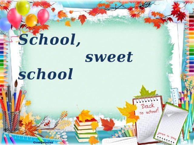 School,  sweet school