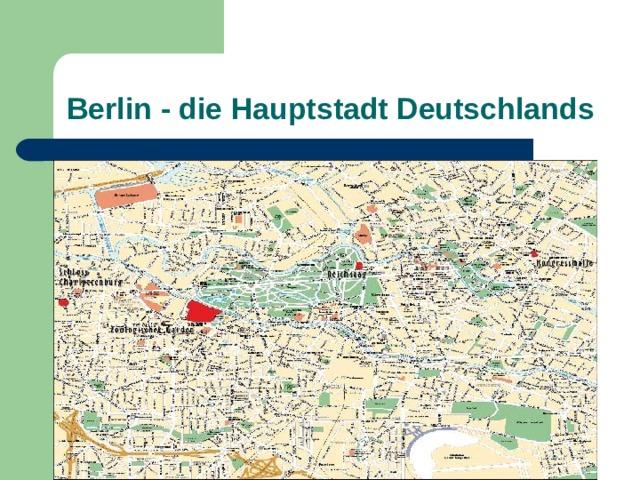 Berlin - die Hauptstadt Deutschlands