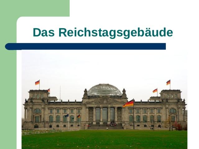 Das Reichstagsgeb äude